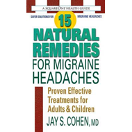 15 Natural Remedies for Migraine Headaches (BOK)