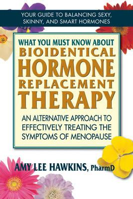 What You Must Know About Bioidentical Hormone Replacement Th (BOK)