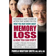 What You Must Know About Memory Loss & How You Can Stop it (BOK)