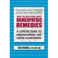 What You Must Know About Homeopathic Remedies (BOK)