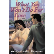 What You Won't Do for Love (BOK)