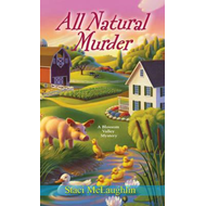All Natural Murder: A Blossom Valley Mystery (BOK)