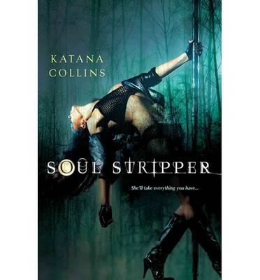 Soul Stripper: She'll Take Everything You Have (BOK)