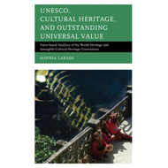 UNESCO, Cultural Heritage, and Outstanding Universal Value (BOK)