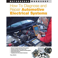 How to Diagnose and Repair Automotive Electrical Systems (BOK)