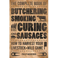 Complete Book of Butchering, Smoking, Curing, and Sausages (BOK)