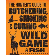 Hunter's Guide to Butchering, Smoking, and Curing Wild Game (BOK)