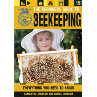 The Beginner's Guide to Beekeeping: Everything You Need to Know (BOK)