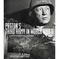 Patton's Third Army in World War II: A Photographic History (BOK)