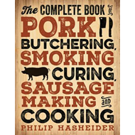Complete Book of Pork Butchering, Smoking, Curing, Sausage M (BOK)