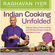 Indian Cooking Unfolded: 100 Recipes That Will Have You Cooking Indian Food Like a Pro (BOK)