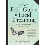 Field Guide to Lucid Dreaming (BOK)