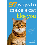 97 Ways to Make a Cat Like You (BOK)