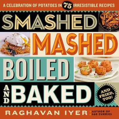 Smashed, Mashed, Boiled, and Baked and Fried, Too! (BOK)