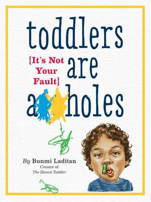 Toddlers Are A**holes (BOK)