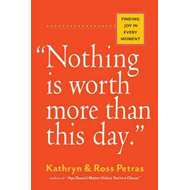 "Produktbilde for ""Nothing Is Worth More Than This Day."" - Finding Joy in Every Moment (BOK)"