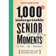 1,000 Unforgettable Senior Moments, 2nd ed. (BOK)