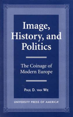 Image, History and Politics (BOK)
