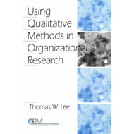 Using Qualitative Methods in Organizational Research (BOK)