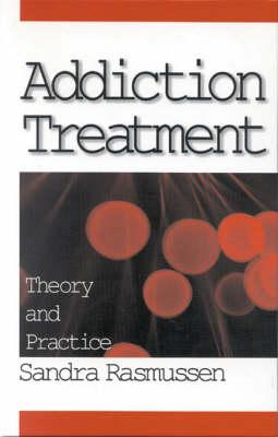 Addiction Treatment: Theory and Practice (BOK)