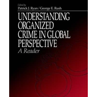 Understanding Organized Crime in Global Perspective: A Reader (BOK)