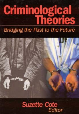 Criminological Theories: Bridging the Past to the Future (BOK)