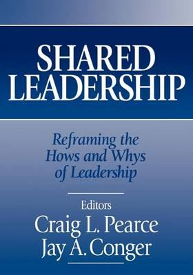 Shared Leadership: Reframing the How's and Why's of Leadership (BOK)