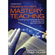 Madeline Hunter's Mastery Teaching (BOK)