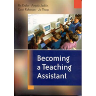 Becoming a Teaching Assistant: A Guide for Teaching Assistants and Those Working With Them (BOK)