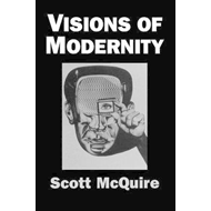 Visions of Modernity: Representation, Memory, Time and Space in the Age of the Camera (BOK)