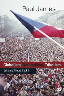 Globalism, Nationalism, Tribalism: Bringing Theory Back in (BOK)
