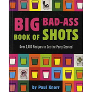 The Big Bad-Ass Book of Shots (BOK)