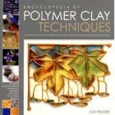 Encyclopedia of Polymer Clay Techniques (BOK)