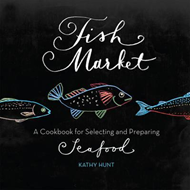 Fish Market: A Cookbook for Selecting and Preparing Seafood (BOK)