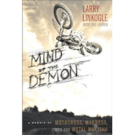 Mind of the Demon: A Memoir of Motocross, Madness, and the Metal Mulisha (BOK)