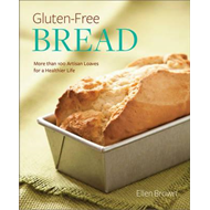 Gluten-Free Bread: More Than 100 Artisan Loaves for a Healthier Life (BOK)