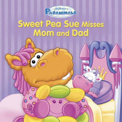 Pajanimals: Sweet Pea Sue Misses Mom and Dad (BOK)
