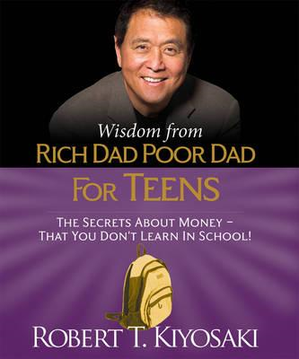 Wisdom from Rich Dad, Poor Dad for Teens (BOK)