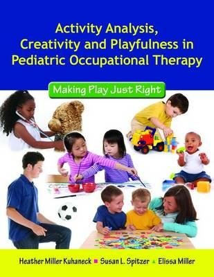 Activity Analysis, Creativity and Playfulness in Pediatric O (BOK)