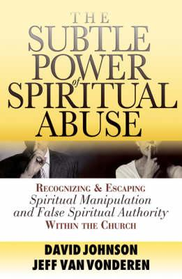 Subtle Power of Spiritual Abuse (BOK)