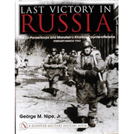 Last Victory in Russia: The SS-Panzerkorps and Manstein's Kharkov Counteroffensive - February-March (BOK)