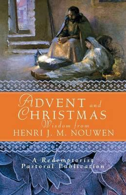 Advent and Christmas Wisdom from Henri J.M. Nouwen: Daily Scripture and Prayers Together with Nouwen (BOK)