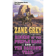 Riders of the Purple Sage and the Rainbow Trail (BOK)