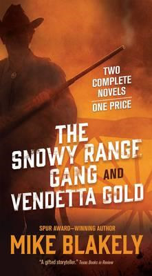 Snowy Range Gang and Vendetta Gold (BOK)