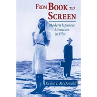 From Book to Screen: Modern Japanese Literature in Films (BOK)
