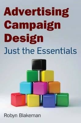 Advertising Campaign Design: Just the Essentials (BOK)