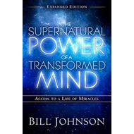 Supernatural Power of a Transformed Mind Expanded Edition (BOK)