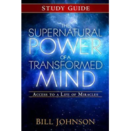 Supernatural Power of a Transformed Mind Study Guide (BOK)