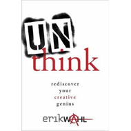 Unthink: Rediscover Your Creative Genius (BOK)