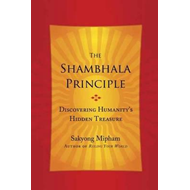 The Shambhala Principle: Discovering Humanity's Hidden Treasure (BOK)